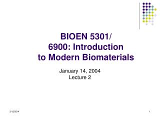 BIOEN 5301/ 6900: Introduction  to Modern Biomaterials