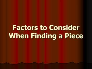Factors to Consider When Finding a Piece