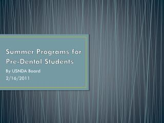 Summer Programs for Pre-Dental Students