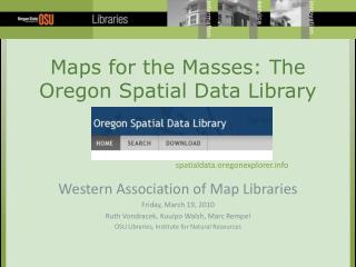 Maps for the Masses: The Oregon Spatial Data Library
