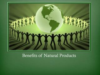 Benefits of Natural Products