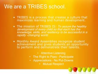 We are a TRIBES school.
