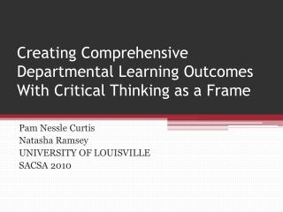Creating Comprehensive Departmental Learning Outcomes With Critical Thinking as a Frame