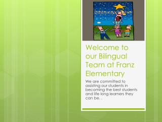 Welcome to our Bilingual Team at Franz Elementary