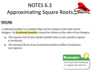 NOTES  6.3 Approximating Square Roots