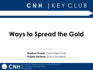 Ways to Spread the Gold