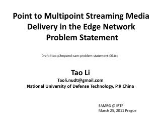 Point to Multipoint Streaming Media Delivery in the Edge Network  Problem Statement