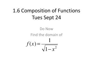 1.6 Composition of Functions Tues Sept 24