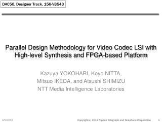 Parallel Design Methodology for Video Codec LSI with High-level Synthesis and FPGA-based Platform