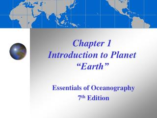 Chapter 1 Introduction to Planet  Earth