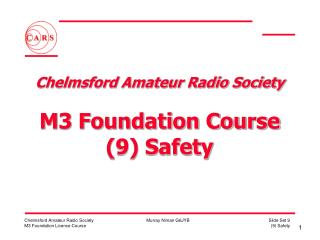 Chelmsford Amateur Radio Society  M3 Foundation Course (9) Safety