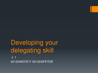 Developing  your delegating  skill