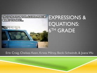 Expressions & Equations:   6 th  Grade