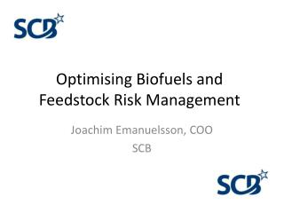 Optimising Biofuels and Feedstock Risk Management