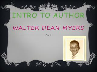 Intro to Author Walter Dean Myers