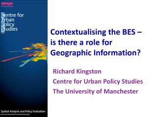 Contextualising the BES – is there a role for Geographic Information?