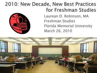 2010: New Decade, New Best Practices for Freshman Studies