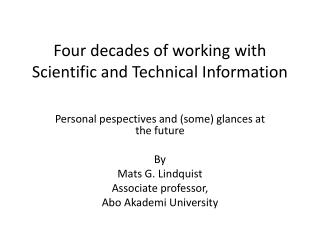 Four decades of working with Scientific  and  Technical  Information