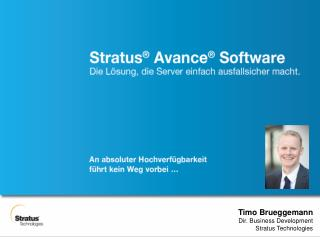 Timo Brueggemann Dir. Business Development Stratus Technologies