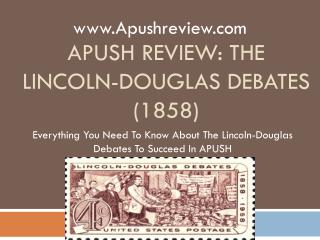 APUSH Review:  The Lincoln-Douglas Debates (1858)