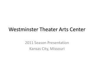 Westminster Theater Arts Center