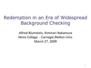 Redemption in an Era of Widespread Background Checking Alfred Blumstein, Kiminori Nakamura Heinz College - Carnegie Mel