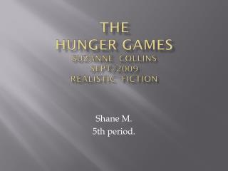 THE hunger games suzanne collins sept /2009 realistic  fiction
