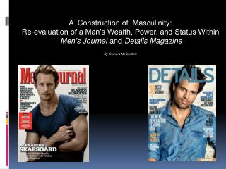 A  Construction of  Masculinity: Re-evaluation of a Man's Wealth, Power, and Status Within