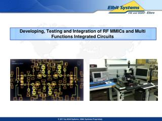 Developing, Testing and Integration of RF MMICs and Multi Functions Integrated Circuits