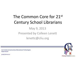 The Common Core for 21 st  Century School Librarians