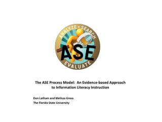 The ASE Process Model:  An Evidence-based Approach  to Information  Literacy Instruction