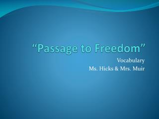 """Passage to Freedom"""
