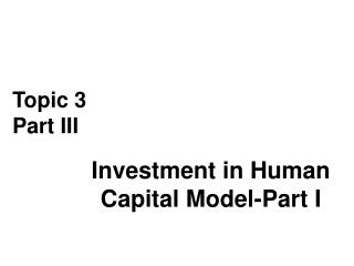 Investment in Human Capital Model-Part I