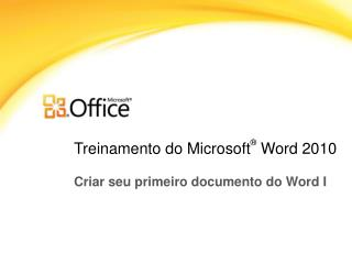 Treinamento  do  Microsoft ®  Word  2010
