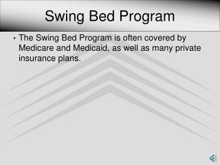 Swing Bed Program