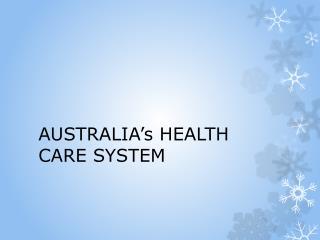 AUSTRALIA's HEALTH CARE SYSTEM