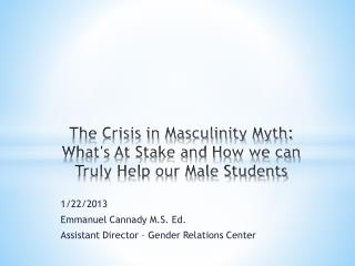 The Crisis in Masculinity Myth: What's At Stake and How we can Truly Help our Male Students