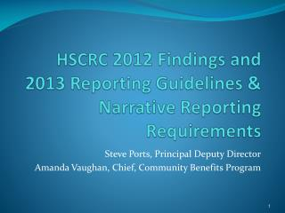 HSCRC  2012 Findings and 2013 Reporting Guidelines & Narrative Reporting Requirements