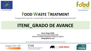"""Integrated Process for a sustainable and cost effective food waste treatment"""