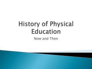 History of Physical Education