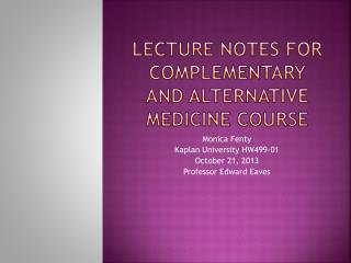 Lecture Notes for Complementary and Alternative medicine course
