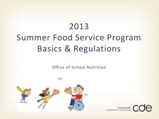 2013 Summer Food Service Program Basics & Regulations