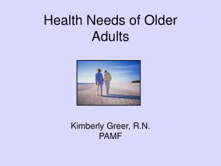 Health Needs of Older  Adults