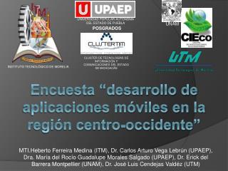 """Encuesta """"desarrollo de aplicaciones móviles en la región centro-occidente"""""""