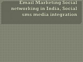 Social Media Integration, Email Marketing Social networking