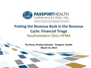 Putting the Revenue Back in the Revenue Cycle: Financial Triage Southwestern Ohio HFMA