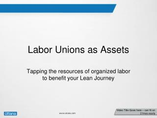 Labor Unions as Assets