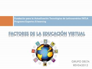 FACTORES DE LA EDUCACIÓN VIRTUAL