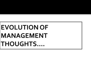 EVOLUTION OF MANAGEMENT THOUGHTS….