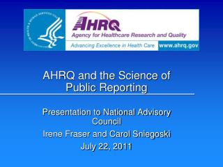 AHRQ and the Science of Public Reporting Presentation to National Advisory Council